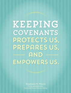 Keeping Covenants protects, prepares and empowers.