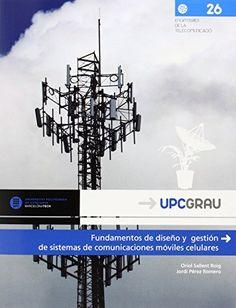 Fundamentos de diseño y gestión de sistemas de comunicaciones móviles celulares / Oriol Sallent Roig, Jordi Pérez Romero
