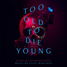Original Soundtrack (OST) from the crime drama series Too Old to Die Young The music composed by Cliff Martinez. Too Old to Die Young Soundtrack by Cliff Martinez Cliff Martinez, John Hawkes, The Neon Demon, Jena Malone, Miles Teller, God Forgives, Shops, Die Young, Young Black
