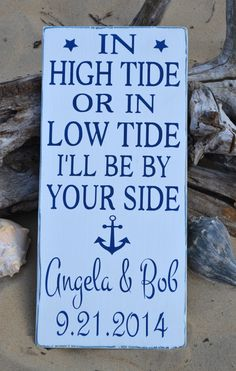 Beach Wedding Sign  In High Tide Or Low Tide I'll Be By Your Side Anchor Décor Nautical Theme Anniversary Gift Couples Gifts Personalized Wood Sign Hand Painted Hand Made