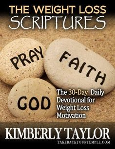 The Weight Loss Scriptures: The 30-Day Daily Devotional for Weight Loss Motivation by Kimberly Taylor. $10.39. Author: Kimberly Taylor. 173 pages