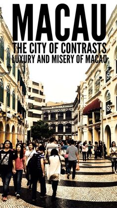 Macau - the city of contrasts. The luxury and misery of Macau in photos