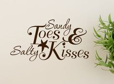 Sandy Toes and Salty Kisses Beach Decor Decal by HouseHoldWords, $16.00