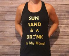 Sun Sand & A Drink In My Hand Cocktail by shoretopleasedesigns