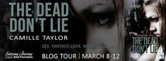BLOG TOUR & #GIVEAWAY - The Dead Don't Lie by @CamilleTaylorAU - #Romance, #Suspense, Enticing Journey Book Promotions (March)