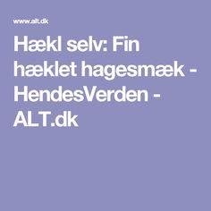 Hækl selv: Fin hæklet hagesmæk - HendesVerden - ALT.dk