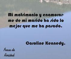 Frases de aniversario de pareja de Caroline Kennedy.