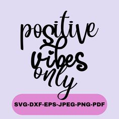 Positive Vibes Only Svg, Inspirational Svg, Quote Svg, Motivational Svg, Svg files for Cricut, Digital Download Angel Silhouette, T Shirt Transfers, Positive Vibes Only, Christmas Ornaments To Make, Silhouette Designer Edition, Daughter Love, Svg Files For Cricut, Cutting Files, Motivational