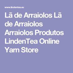 Lã de Arraiolos Lã de Arraiolos Arraiolos Produtos LindenTea Online Yarn Store