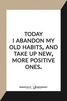 Welcome to Monday Mindfulness. Your weekly dose of positivity and good vibes to prepare you for the week ahead. This Week's affirmation is there to help you get rid of and abandon old habits that don't serve you anymore and replace them with new ones that help you grow and prosper. Visit mindfullyabundant.com for more affirmations.