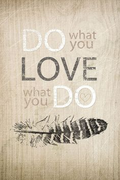 Do what you love, Love what you do #HintsOfLife #Quote :))