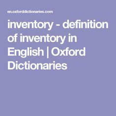 inventory - definition of inventory in English | Oxford Dictionaries
