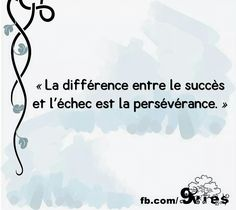 Translation: The difference between success and failure is perserverance. Quote