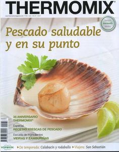Thermomix magazine nº 100 [Febrero Pescado Recipe, Food N, Fish Recipes, Bon Appetit, Make It Simple, Food To Make, Healthy Eating, Cooking Recipes, Yummy Food