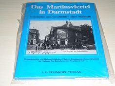 Das Martinsviertel in Darmstadt  Geschichte und Geschichten eines Stadtteils