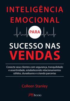 Inteligência Emocional Para Sucesso Nas Vendas Job Career, Book Lists, Business Tips, Book Lovers, Books To Read, Digital Marketing, Coaching, Ebooks, Reading