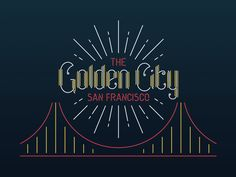The Golden City - San Francisco by R A D I O