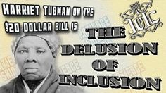 The Israelites: Harriet Tubman On The $20 Bill - The Delusion of Inclusion