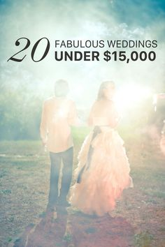 20 Fabulous Weddings Under $15,000 A Practical Wedding: Blog Ideas for the Modern Wedding, Plus Marriage