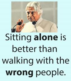 sitting alone is good - Jio Quotes Quotes About Attitude, Positive Attitude Quotes, Good Thoughts Quotes, Good Life Quotes, Tough Girl Quotes, Apj Quotes, Motivational Picture Quotes, Life Quotes Pictures, Inspirational Quotes About Success