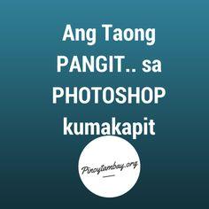 pag hindi kinaya ng HMUA ieedit p! quotes :-P Tagalog Quotes Funny, Pinoy Quotes, Jokes Quotes, Quotable Quotes, Memes Pinoy, Great Quotes, Quotes To Live By, Good Morning Hug, Filipino Quotes