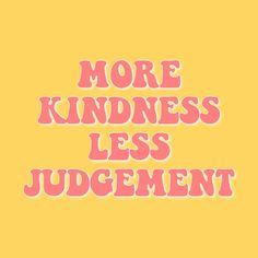 more kindness less judgement quote inspirational happy happiness positivity nice… - Vintage Quotes Retro Quotes, Vintage Quotes, New Quotes, Cute Quotes, Words Quotes, Wise Words, Quotes To Live By, Inspirational Quotes, Motivational Quotes