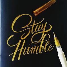 Stay humble no matter what #calligrafikas