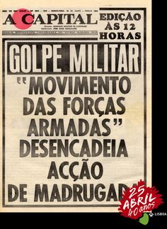 """April 1974 – Carnation Revolution: A leftist military coup in Portugal overthrows the fascist """"Estado Novo"""" regime and establishes a democratic government (I) Era Vargas, History Of Portugal, 25 Avril, Military Dictatorship, Military Coup, Newspaper Archives, The Good Old Days, Happy Thoughts, Change The World"""