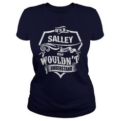 It's A SALLEY Thing,You Wouldn't Understand Unisex Long Sleeve #gift #ideas #Popular #Everything #Videos #Shop #Animals #pets #Architecture #Art #Cars #motorcycles #Celebrities #DIY #crafts #Design #Education #Entertainment #Food #drink #Gardening #Geek #Hair #beauty #Health #fitness #History #Holidays #events #Home decor #Humor #Illustrations #posters #Kids #parenting #Men #Outdoors #Photography #Products #Quotes #Science #nature #Sports #Tattoos #Technology #Travel #Weddings #Women