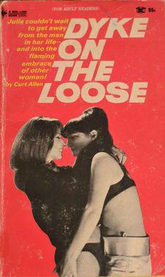Dyke On The Loose | Peek Inside 22 Vintage Lesbian Pulp Novels
