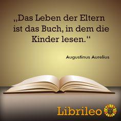 Das Leben der Eltern ist das Buch, in dem die Kinder lesen #Bücher #Kinder #librileo