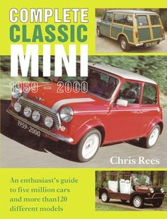 Complete Classic Mini 1959-2000: An Enthusiast's guide to five million cars and more than 120 different models