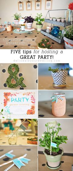 Five Tips for hosting a great Party.  Tons of great ideas for a spring or garden party, too!!  Delineateyourdwelling.com