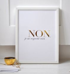 Have no regrets. NON JE NE REGRETTE RIEN. Simple statement that life is about to be lived without regrets and in full. French inspired matt white poster with gold and black wording. The Words, Quotes To Live By, Me Quotes, Beloved Quotes, Gold Foil Print, Foil Prints, Oui Oui, My New Room, Quote Prints