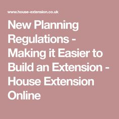 New Planning Regulations - Making it Easier to Build an Extension - House Extension Online