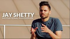 Be the Change - Jay Shetty  Happy Ho