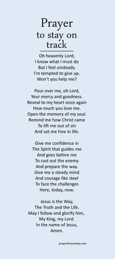 Prayer to stay on track – Prayer For Anxiety Prayer Scriptures, Bible Prayers, Faith Prayer, God Prayer, Prayer Quotes, Bible Verses Quotes, Faith Quotes, Fervent Prayer, Track Quotes