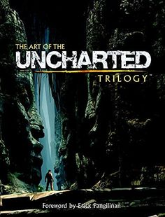 The Art of the Uncharted Trilogy PDF