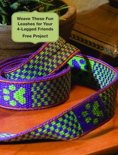 Free Project! Treat man's best friend with this tablet woven leash, sturdy enough to hold the strongest of dogs and playful enough to reflect your pet's personality!