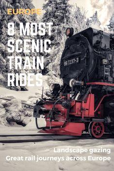 8 Best Scenic Train Journeys in Europe Europe Train Travel, Europe Travel Guide, Travel Destinations, Backpacking Europe, European Destination, European Travel, Scenic Train Rides, Train Pictures, Train Journey