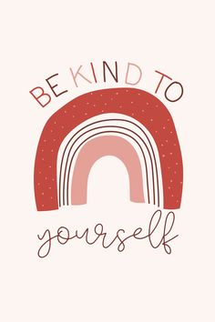 Be Kind To Yourself Rainbow Art Print  Self Love Print    Etsy