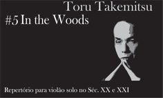 In The Woods #5 Repertório para violão solo no Séc. XX e XXI