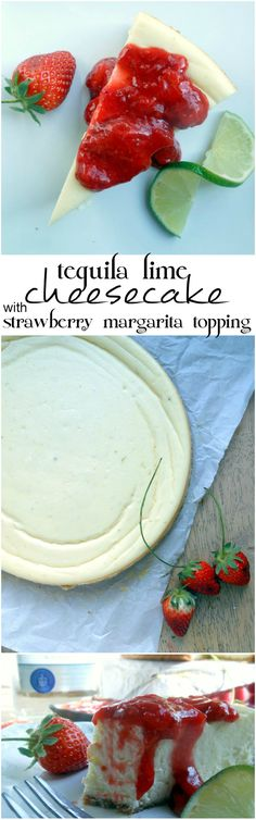 Tequila Lime Cheesecake with Strawberry Margarita Topping - an easy baked cheesecake recipe that tastes like summer!