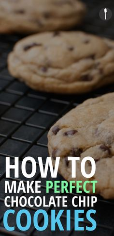 How to make the perfect chocolate chip cookies.
