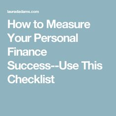 How to Measure Your Personal Finance Success--Use This Checklist