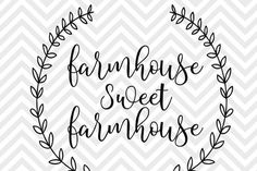 Farmhouse Sweet Farmhouse Laurel Wreath Calligraphy Wood Sign Decal  SVG and DXF EPS Cut File • PNG • Vector • Calligraphy • Download File • Cricut • Silhouette Cricut projects - cricut ideas - cricut explore - silhouette cameo By Kristin Amanda Designs