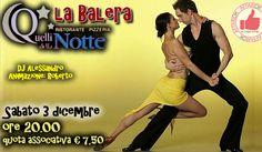 Sabato 3 Dicembre - La Balera Da Quelli Della Notte http://affariok.blogspot.it/