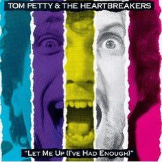 Tom Petty & The Heartbreakers - LET ME UP [I'VE HAD ENOUGH] (1987)