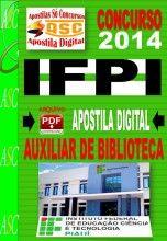 APOSTILA CONCURSO IFPI AUXILIAR DE BIBLIOTECA 2014 NOVO CONCURSO IFPI TÉCNICOS ADMINISTRATIVOS 2014 INSTITUTO FEDERAL DE EDUCAÇÃO, CIÊNCIA ...