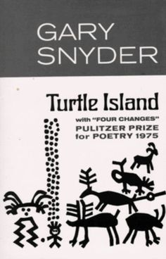 Turtle Island. I LOVE this collection of Snyder's poems!
